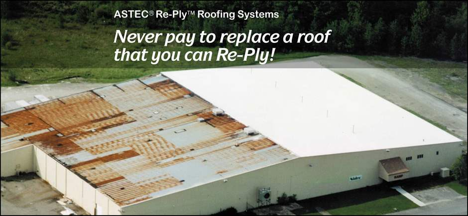 Never pay to replace a roof that you can Re-Ply!
